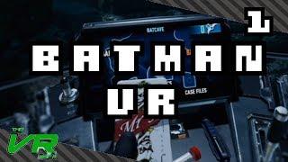 BATMAN NERD OFF! - Batman™: Arkham VR - Episode 1