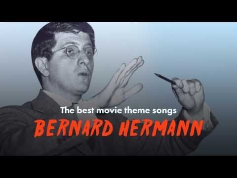 The Best Bernard Herrmann Movie Theme Songs (Psycho, Vertigo, Citizen Kane...)