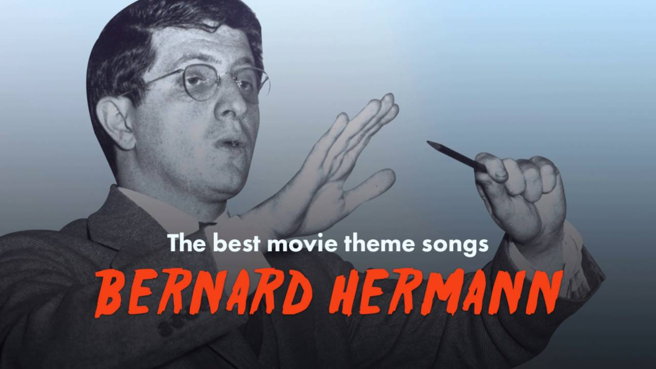 the best bernard herrmann movie theme songs psycho
