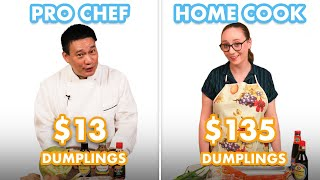 $135 vs $13 Dumplings: Pro Chef & Home Cook Swap Ingredients | Epicurious