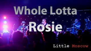 AC/DC - Whole Lotta Rosie (cover by Little Moscow - LIVE at Cornbury Music Festival) -- 4K