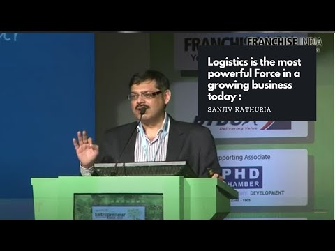 Logistics is the most powerful Force in a growing business today : Sanjiv Kathuria