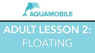 Learning to Swim as An Adult: How to Float in Water