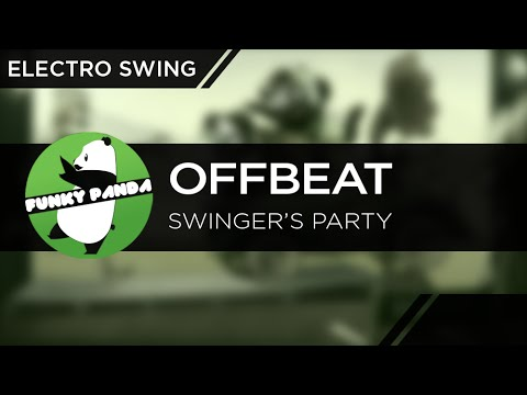 ElectroSWING || Offbeat - Swinger's Party