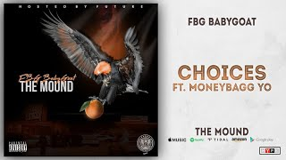 FBG BabyGoat - Choices Ft Moneybagg Yo