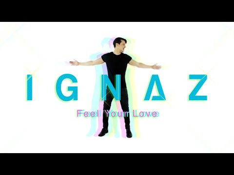 IGNAZ - Feel Your Love (Official Music Video)