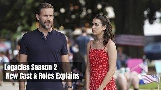 Legacies Season 2 New Cast amp Roles Explains