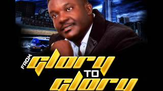 Pastor O C Grant, Glory To Glory