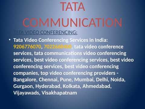 Tata Conferencing Services: 9206776070, 7022668400