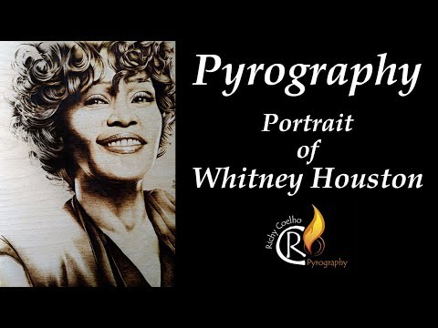 Pyrography – Whitney Houston Portrait + 1 great channel