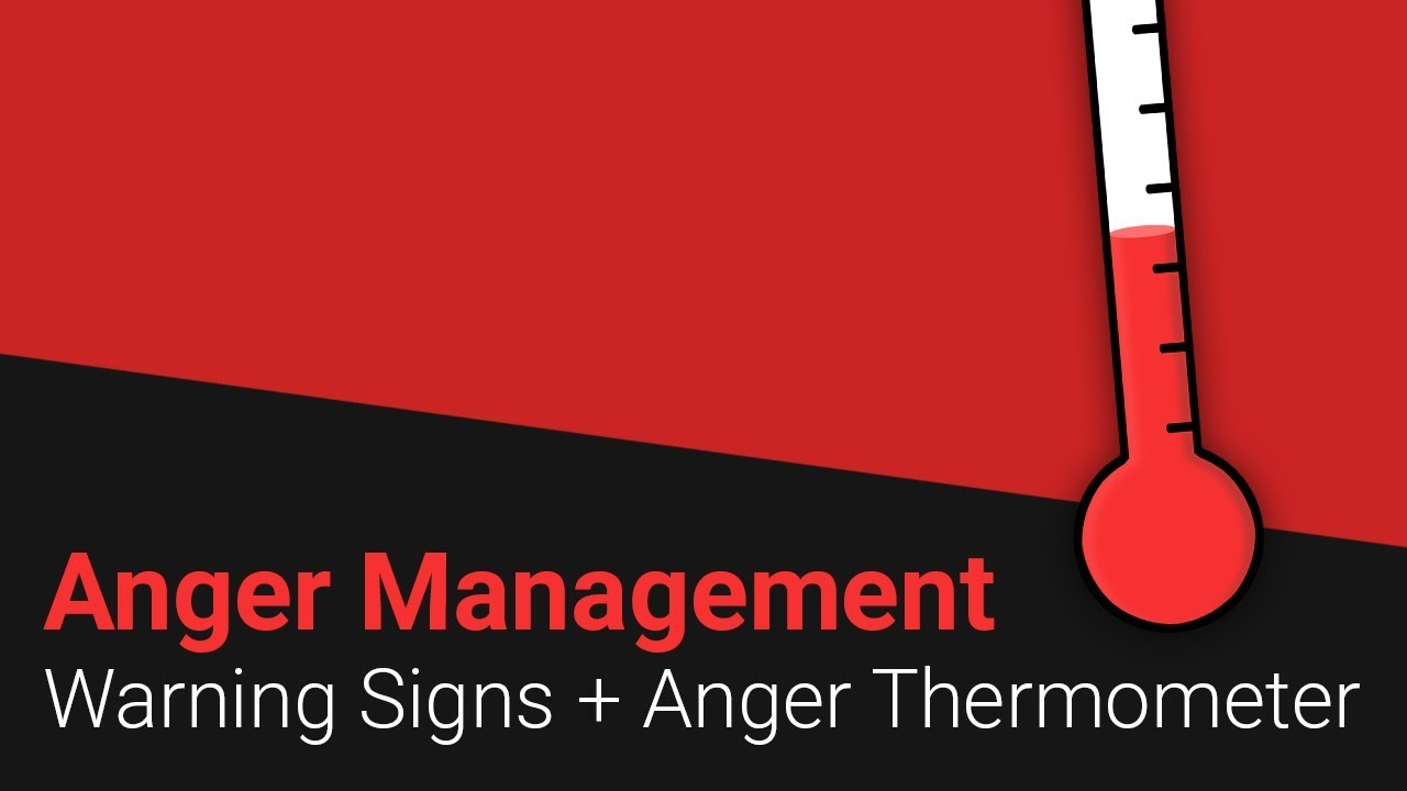 Anger Management: Warning Signs + Anger Thermometer