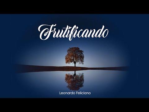 Leonardo Feliciano - Frutificando