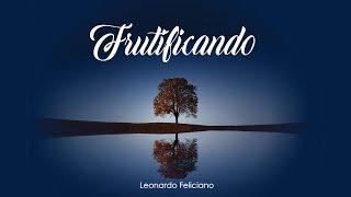 Baixar Leonardo Feliciano - Frutificando