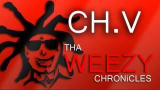 THA WEEZY CHRONiCLES - CH.V
