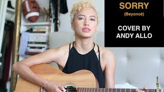 Andy Allo - Sorry - Beyonce Cover