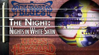 The Night: Nights in White Satin (The Moody Blues) on uke!