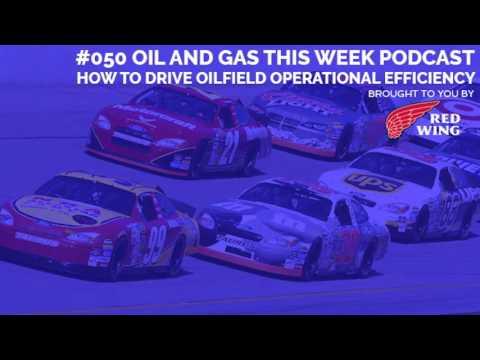 #050 OGTW: Oilfield Operational Efficiency Maximization