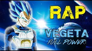 rap de vegeta full power 2018   dragon ball super   doblecero