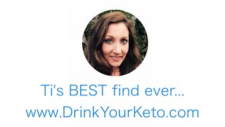 Ti's BEST find ever... www.DrinkYourKeto.com 
