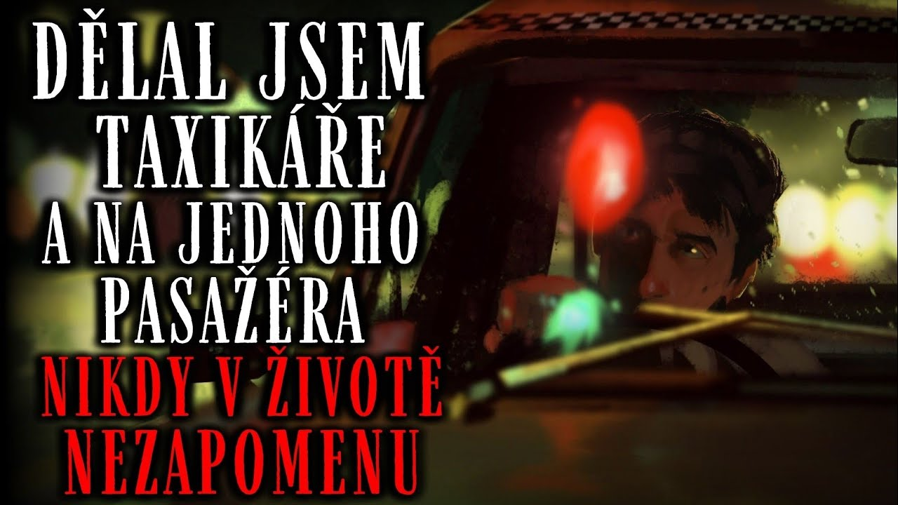 Download DĚLAL JSEM TAXIKÁŘE A NA JEDNOHO PASAŽÉRA NIKDY NEZAPOMENU - CREEPYPASTA [CZ] Ft.@Ducha