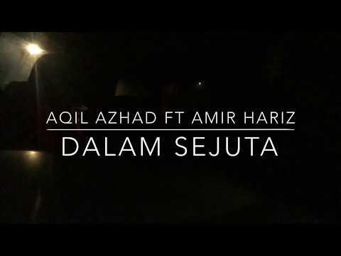 Aqil Azhad - Dalam Sejuta ft. Amir Hariz