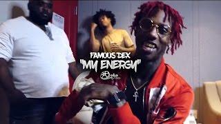 "Famous Dex - ""My Energy"" | Shot by @lakafilms"