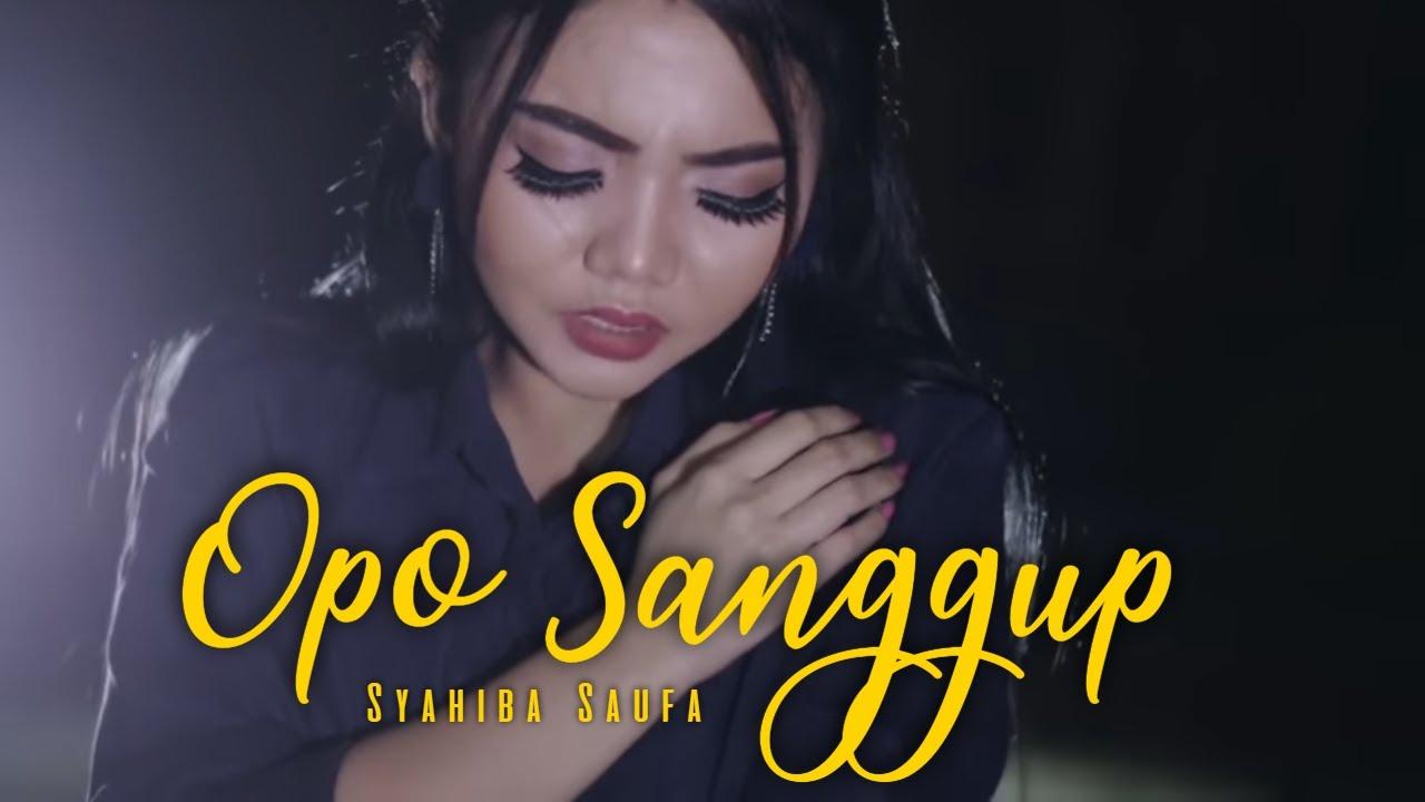 Opo Sanggup - Syahiba Saufa ( Official Music Video ANEKA SAFARI ) #1