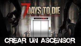 7 DAYS TO DIE -COMO CONSTRUIR UN ASCENSOR-