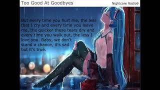[]Nightcore♡[] Too Good At Goodbyes