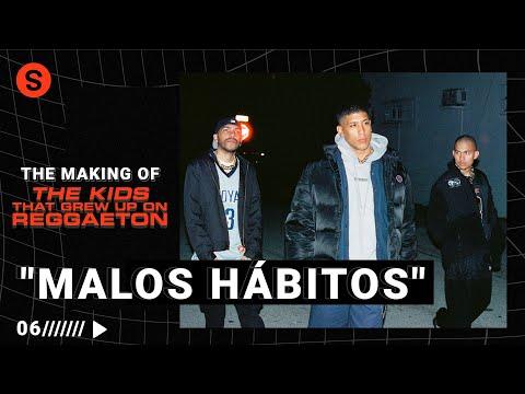 "The making of ""MALOS HÁBITOS"" con Tainy: un track de su EP 'The Kids that Grew Up on Reggaeton'"