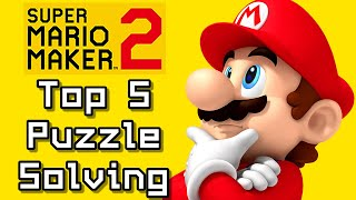 Super Mario Maker 2 Top 5 PUZZLE SOLVING Courses (Switch)