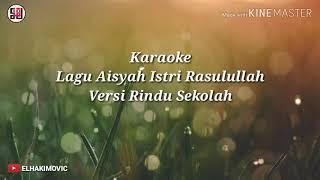 Lagu Aisyah Versi Rindu Sekolah Karaoke