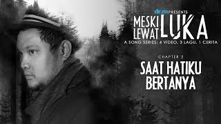 Gambar cover Virgoun - Saat Hatiku Bertanya (Official Lyric Video) | Chapter 2/4
