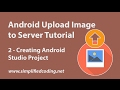 Android Upload Image to Server Tutorial - Creating Android Studio Project #2