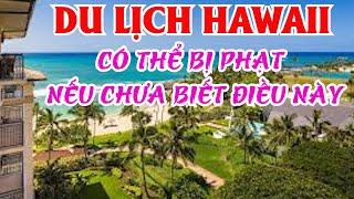 DU LỊCH HAWAII CÓ THỂ BỊ PHẠT $5,000 VÀ TÙ 1 NĂM NẾU KHÔNG BIẾT ĐIỀU NÀY