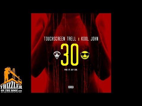 Touchscreen Trell x Kool John - 30 [Prod. Joey Cool] [Thizzlerm]