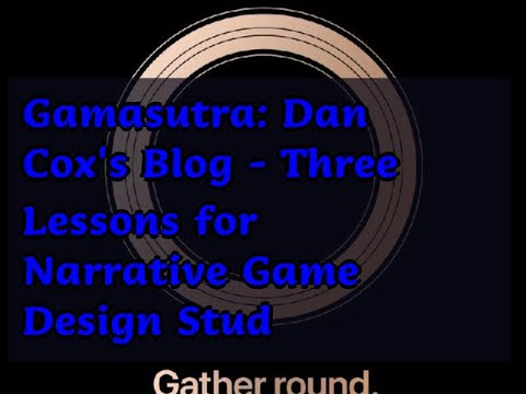 04202019 Gamasutra: Dan Cox's Blog - Three Lessons for Narrative Game  Design Stud