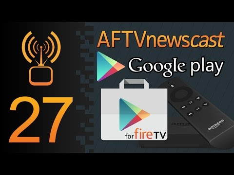 Google Play Store on the Fire TV 2 - AFTVnewscast 27