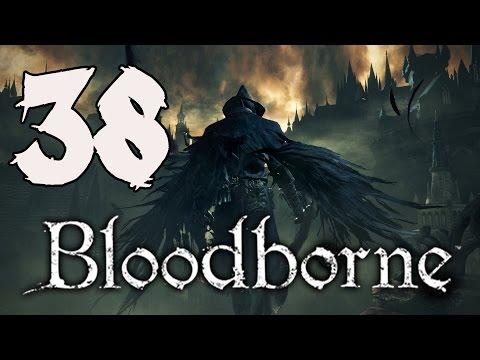 Bloodborne Gameplay Walkthrough - Part 38: Forsaken Cainhurst Castle