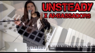 Unsteady - X Ambassadors Cover By Lucy Anna
