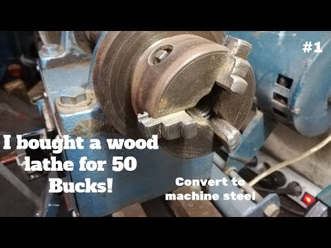 Homemade Wood Lathe Bought For 50 Bucks New Project Convert it to Machine Steel #1