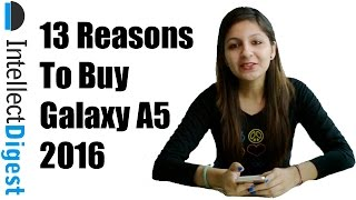 Samsung Galaxy A5 2016 Review With 13 Reasons To Buy | Intellect Digest