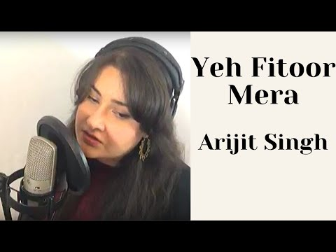 Yeh Fitoor Mera-Bollywood, California-Female Cover