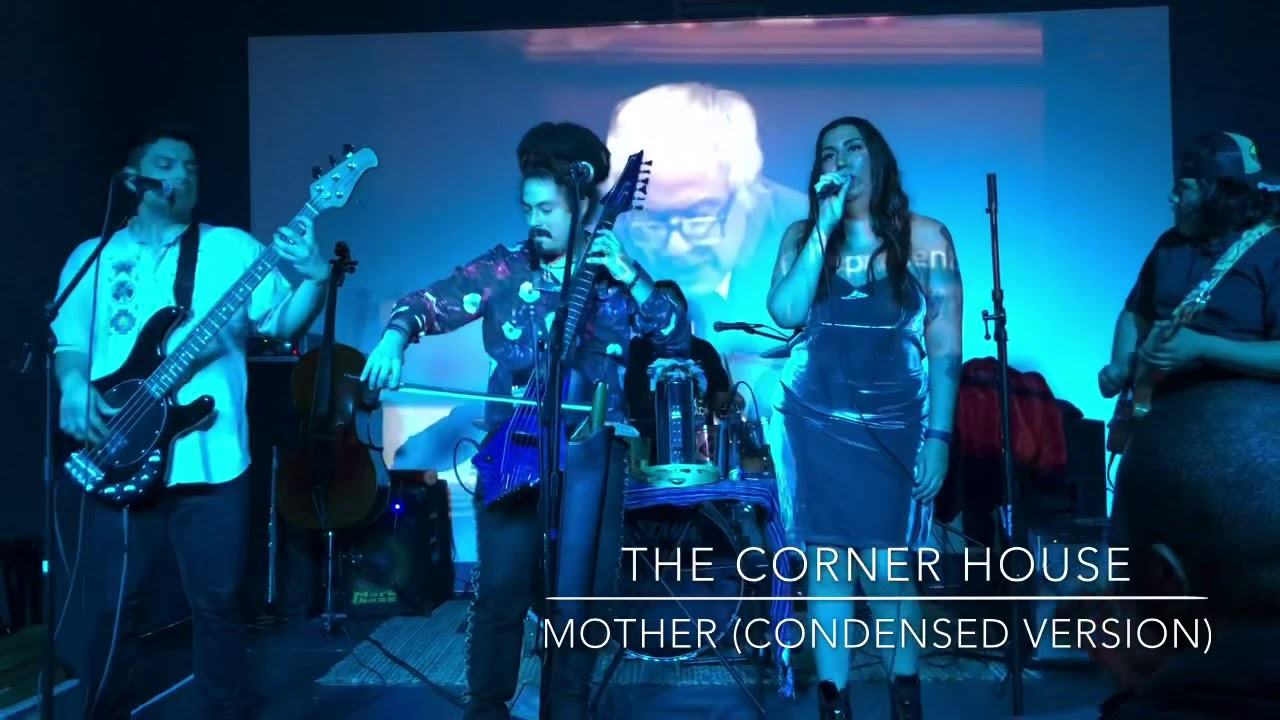 Mother Live with The Corner House