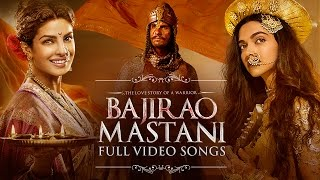 Bajirao Mastani | Full Songs | Video Jukebox