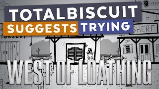 TotalBiscuit suggests trying... West of Loathing