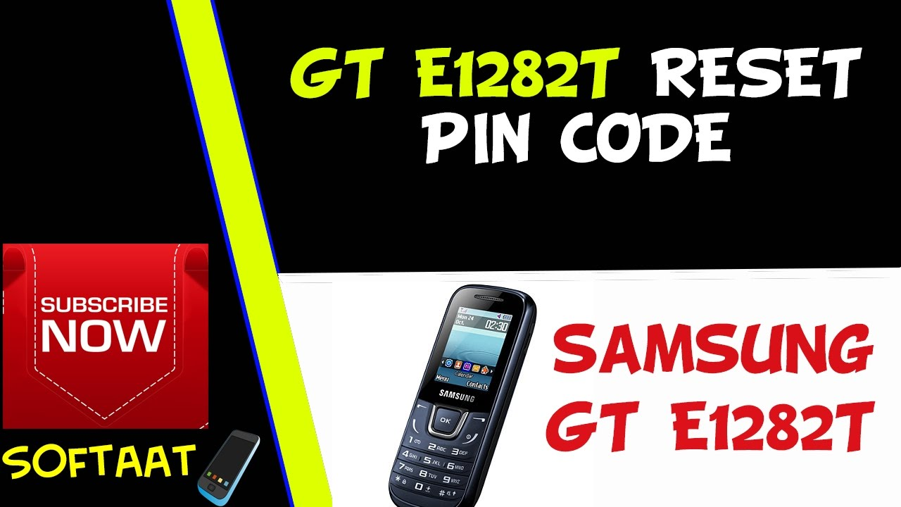 Samsung GT E1282T RESET PIN CODE WITH OUT ERASE DATA