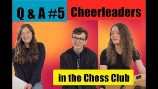 Q and A #5 - Cheerleaders in the Chess Club - Logan and Jack