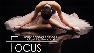 FOCUS: Ballet dancers on stage and behind the scenes