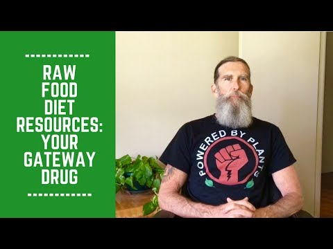 Raw Food Diet Resourses: Your Gateway Drug
